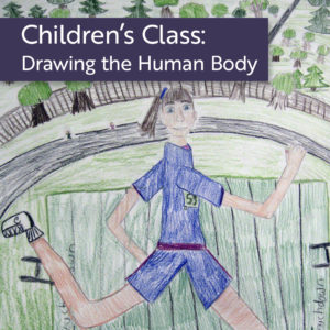 Children's Class: Drawing the Human Body @ Art in the Valley